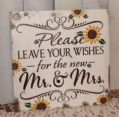 Guest Book/Please Leave Your Wishes For the New MR and MRS/Wedding Sign/Sunflower/Vineyard/Rustic/Autumn Wedding by gingerbreadromantic on Etsy https://www.etsy.com/listing/157495313/guest-bookplease-leave-your-wishes-for