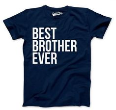 Best Brother Ever Shirt, Brother Gift Ideas, Funny Gift For Brother, Funny Brother Shirt, Funny Sibl Big Brother Little Brother, Gifts For Brother, Gifts For Dad, Cool Tees, Cool Shirts, Brother Humor, Sibling Shirts, Funny Shirts For Men, Man Humor