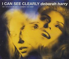 """For Sale - Debbie Harry I Can See Clearly - CD1 UK  CD single (CD5 / 5"""") - See this and 250,000 other rare & vintage vinyl records, singles, LPs & CDs at http://991.com"""