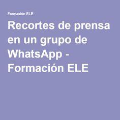 Recortes de prensa en un grupo de WhatsApp - Formación ELE