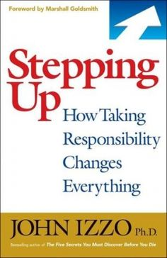 When we take responsibility for making change wherever we can, not only does it make our companies, communities, and the world, better, but we are happier and more successful and have more fulfilling relationships. But all too often, we stop ourselves before we start. With his distinctive mix of inspiring storytelling and practical advice, John Izzo compassionately enables anyone, anywhere, anytime to effectively bring about positive change by simply stepping up.