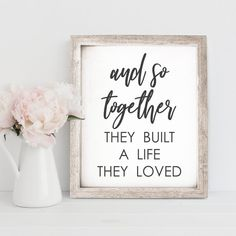 And So Together They Built a Life They Loved Burlap or Canvas Print, Sign, Gallery Wall Decor, Farmhouse Decor, Wedding Gift, Wedding Decor