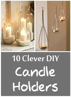 10 Clever DIY Candle Holders- cute ideas!
