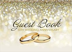 Guest Book 50th Wedding Anniversary: Beautiful Ivory Guest Book for 50th Wedding Anniversary, Golden Anniversary Gift for Couples: Kensington Press: 9781974215089: Amazon.com: Books