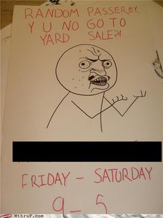 I Just Love These Y U Signs Would Stop At This Yard Sale Because