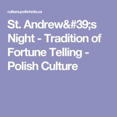 St. Andrew's Night - Tradition of Fortune Telling  - Polish Culture