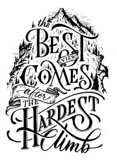 The best view comes after the hardest climb Art Print by Talenta Priyatmojo - X-Small Doodle Quotes, Drawing Quotes, Calligraphy Letters, Strong Girls, Canvas Prints, Art Prints, Chalkboard Art, Letter Art, Brush Lettering
