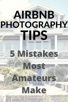 Airbnb photography tips - Every new Airbnb host makes mistakes - Here are 5 essential mistakes most amateurs make -