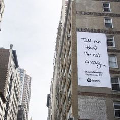 """Tell me that I'm not crazy"" Mercy billboard in NYC go find them & share with #ShawnXSpotify #IlluminateAtMidnight"
