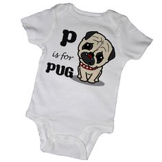P is for PUG Bodysuits, Tees, Animal, Dog, Pet, Puppy, Farm, Baby, Infant, Newborn, Baby Shower, Party Favor. $14.00, via Etsy.