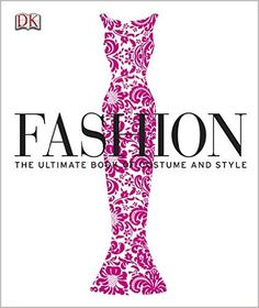 Fashion: The Ultimate Book of Costume and Style: Amazon.it: DK: Libri in altre lingue