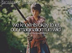 We know it's okay to let our imagination run wild.