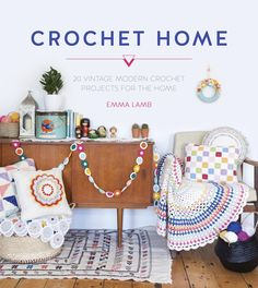 on my wish list!                           Crochet Home | 20 Vintage Modern Crochet Projects for the Home, by Emma Lamb