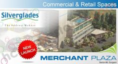 Silverglades Merchant Plaza Sector 88 Gurgaon #SilvergladesMerchantPlaza #SilvergladesSector88