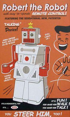 """""""Robert The Robot"""" ~ Vintage Retro Future Robot Toy Vintage Robots, Retro Robot, I Robot, Retro Toys, Vintage Advertisements, Vintage Ads, Vintage Space, Domo Arigato, Space Toys"""