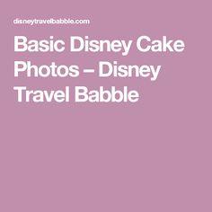 Basic Disney Cake Photos – Disney Travel Babble