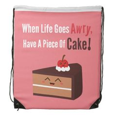 Cute Chocolate Cake Funny Quote Food Humor Backpacks