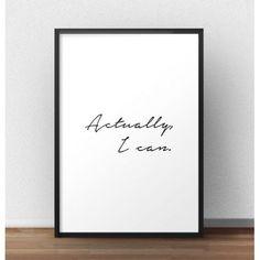 "Plakat motywacyjny z napisem ""Actually I can"""