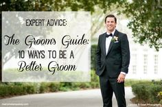 Top 10 ways to be a better groom: A Groom's Guide feature on Marry Me Tampa Bay!