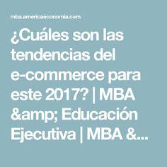 ¿Cuáles son las tendencias del e-commerce para este 2017? | MBA & Educación Ejecutiva | MBA & Educación Ejecutiva - AméricaEconomía