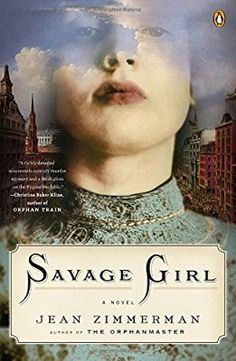 Buy Savage Girl by Jean Zimmerman and Read this Book on Kobo's Free Apps. Discover Kobo's Vast Collection of Ebooks and Audiobooks Today - Over 4 Million Titles! I Love Books, Good Books, Books To Read, My Books, This Book, Inferno Dan Brown, Savage Girl, Orphan Train