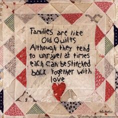 Families Are Like Old Quilts...