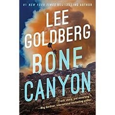 Carole's Chatter: Bone Canyon by Lee Goldberg Bestselling Author, Quotations, Im Not Perfect, March, Books, Libros, I'm Not Perfect, Book, Quotes