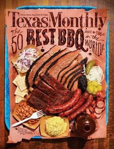 """It's here! Texas Monthly has published their list of """"The 50 Best BBQ Joints"""" in the state of Texas."""