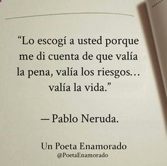 Frases de pablo neruda discovered by denny carroll lund Frases Love, Love Phrases, Pablo Neruda, Laura Lee, More Than Words, Spanish Quotes, Beautiful Words, Wise Words, Favorite Quotes