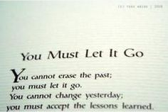 """You Must Let It Go"""
