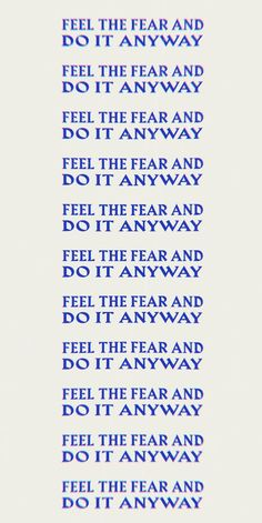 Feel the Fear and Do it Anyway - - Mood Quotes, Positive Quotes, Motivational Quotes, Life Quotes, Inspirational Quotes, Pretty Words, Beautiful Words, Plakat Design, Happy Words