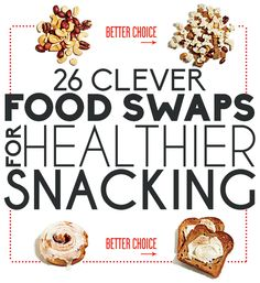 26 Clever Food Swaps for Healthier Snacking - Great ideas, gotta stock up on some plain greek yogurt!