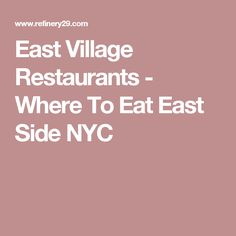 East Village Restaurants - Where To Eat East Side NYC