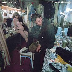 Tom Waits - Small Change (1976)