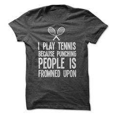 I PLAY TENNIS T Shirts, Hoodie Sweatshirts