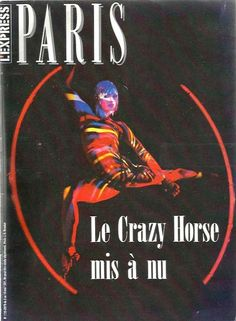 1991 - l' EXPRESS Paris - the famous Cabaret CRAZYHORSE history  with his Creator - trip to USA to discover Atlanta, Santa Fe, San Francisco