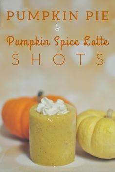 Pumpkin Pie Shots and Pumpkin Spice Latte Shots with edible shot glasses