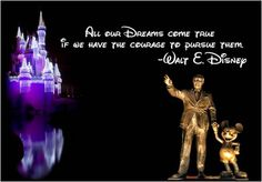 Walt Disney says it best...