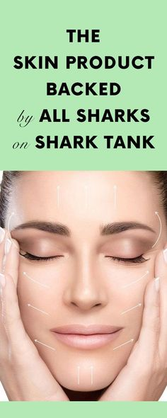 The Skin Product Backed By All Sharks On Shark Tank