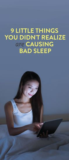 9 little things you didn't realize are causing bad sleep