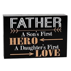 Father Sons First Hero Daughters First Love 4 x 6 Wood Block Table Top Sign - Sincerely Hers Grace To You, Block Table, Daughter Love, Daughters, Box Signs, Inspirational Wall Art, Father And Son, Wood Blocks, First Love