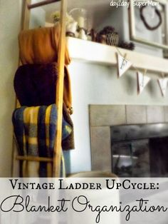 Vintage Ladder UpCycle: Blanket Rack Organization ~ DIY Friday