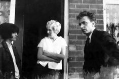 Maureen and Myra Hindley, and Myra's boyfriend, Ian Brady.  Maureen would later insist her husband David call the police and turn in Ian and Myra for a murder he'd witnessed at their place.