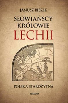 The Hidden Story of Poland: What Happened to the Forgotten Kingdom of Lechia? Fake History, Ancient History, Monument In India, Poland History, Dr Book, Ancient Names, Polish Language, Alter, Over The Years
