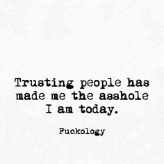 That has always been a big problem with me. I trust people so quickly... without realising how much they really care ... and result... I ALWAYS end up losing... always.