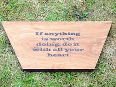 If anything is worth doing, do it with all your heart - Buddha. Hand burnt in Oak Wood by Simon Cook www.pegasusandcrow.com