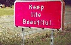 Always keep life beautiful....x