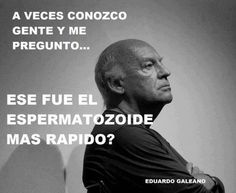 9 Mejores Imágenes De Galeano Frases Frases Galeano