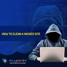 How to Clean a #HackedSite? - #Flyonit  Call Us - 1300359664