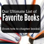 Our Favorite Books {Tots through Chapter Books}